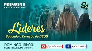Líderes segundo o coração de Deus -  Domingo 25/07 - 19h00