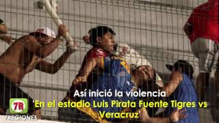 """Detalles de la Trifulca en el """"Pirata"""" Fuente Tigres vs Veracruz 3-0"""