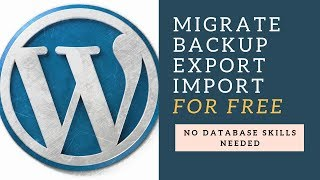 How to Export, Migrate and Backup WordPress for Free (no SQL Knowledge needed)