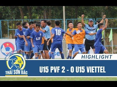HIGHTLIGHT ||CHUNG KẾT: U15 PVF vs U15 VIETTEL (12/8/2017)