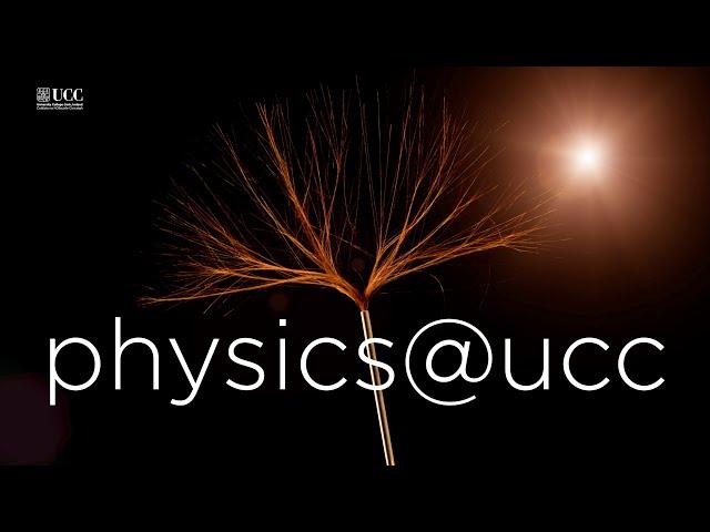 Physics @ UCC - teaser