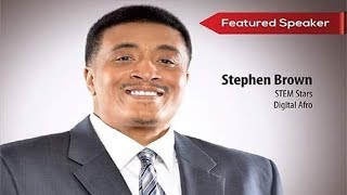 Stephen Brown Speaks On Tech,BM In Corp America,Digital Afro & Liberation