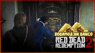 ROBAMOS UN BANCO - RED DEAD REDEMPTION 2 #6