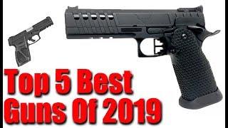 Top 5 Best Guns Of 2019