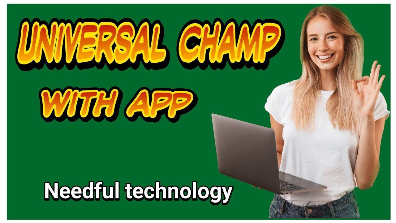 Universal champ plan  new technology  for all