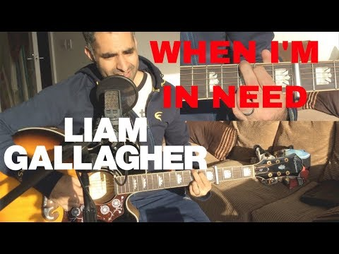 ♫ When I'm In Need Liam Gallagher (Acoustic Cover) ♫ - learn guitar chords