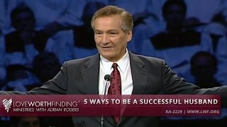 Adrian Rogers: 5 Ways to be a Successful Husband #2229