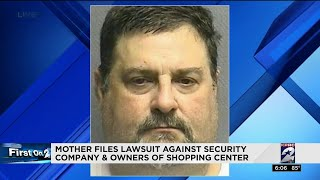 Mother files lawsuit against security company, owners of shopping center