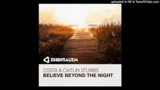 Costa Caitlin Stubbs Believe Beyond The Night Original Mix