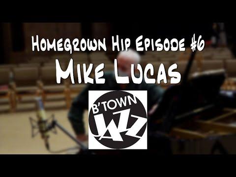 Homegrown Hip Episode #6: Mike Lucas