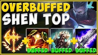 TRIPLE ITEM BUFFS MAKE SHEN 100% OVER THE TOP BROKEN NOW! SHEN S10 TOP GAMEPLAY! - League of Legends