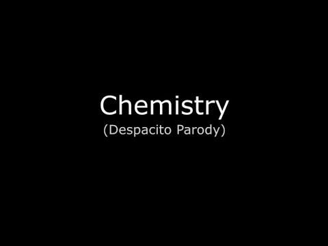 Chemistry (Despacito Parody)