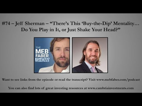 """#74 - Jeff Sherman - """"There's This 'Buy-the-Dip' Mentality… Do You Play in It, or Just Shake"""