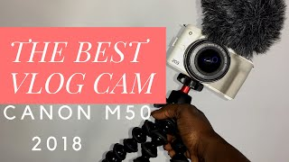THE BEST VLOG CAMERA 2018: CANON M50 || TECH TUESDAY-GIRL VLOGGER Style😉