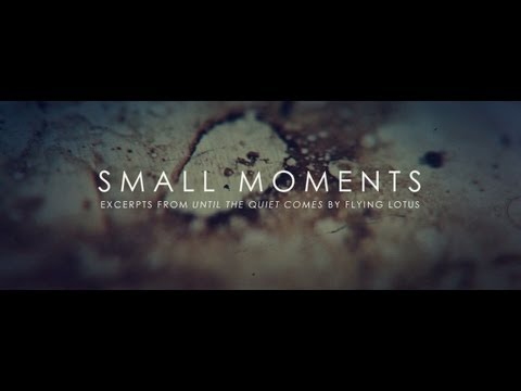 Flying Lotus • 'Small Moments' ('Until The Quiet Comes' previews)