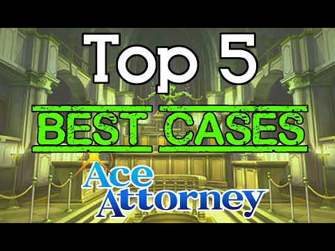 Top 5 Favorite Ace Attorney Cases