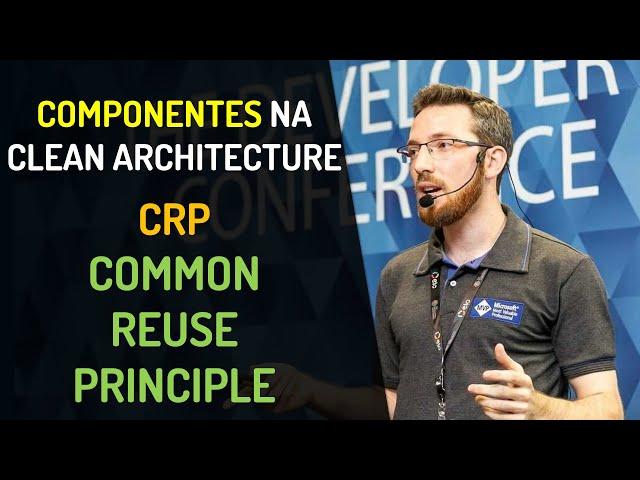 Componentes na Clean Architecture - CRP: Common Reuse Principle