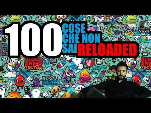 100 COSE CHE NON SAI RELOADED