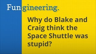 Ep1. Why do Blake and Craig think the Space Shuttle was stupid?