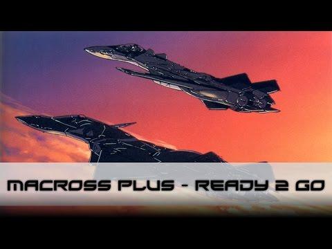 Macross Plus AMV  Ready 2 Go