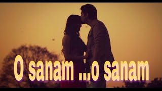 O Sanam-Full Video Song | HD | Happy Valentines Day | Pranik Entertainment | ARK Entertainment Works