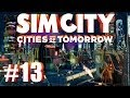 Let's Play SimCity (2013) - S2E13: OIL HOG