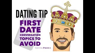 First Date Conversation Topics to Avoid (politics, religion, and exes)