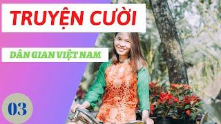 Truyện Cười Dân Gian Việt Nam Tập 03.