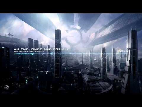 Sam Hulick & Clint Mansell - An End Once And For All Extended  Mass Effect 3