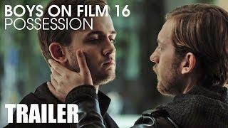 BOYS ON FILM 16: POSSESSION (TRAILER)