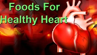 15 Super Foods For Healthy Heart