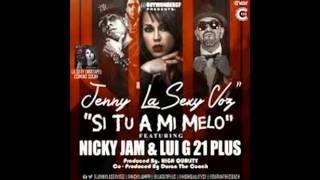 Si Tu A Mi Melo-Lui-G,Jenny La Sexy Voz & Nicky Jam