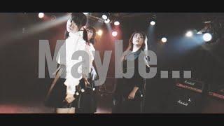 【LIVE MV】Maybe... / Sway Emotions Slightly【Short ver.】