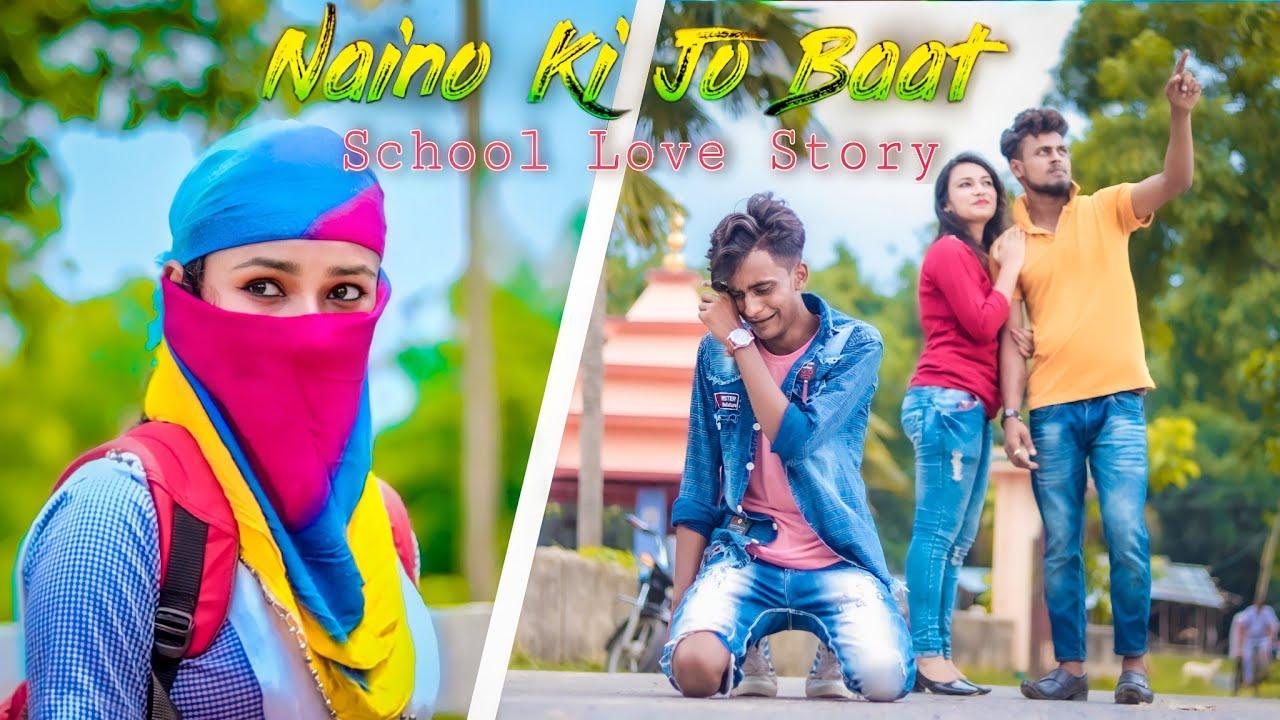 Naino Ki Jo Baat Naina Jaane Hai | School Love Story | Sad | Love Story | Hindi Song 2021 |