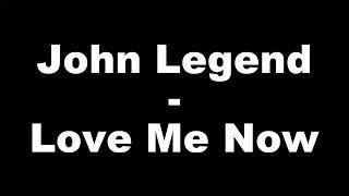 John Legend - Love Me Now (Hungarian lyrics\Magyar felirat)