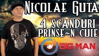 NICOLAE GUTA - 4 Scanduri Prinse-n Cuie (Originala 2019)