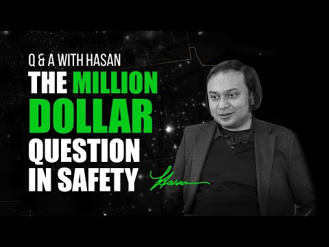 Q & A With Hasan - The Million Dollar Question In Safety