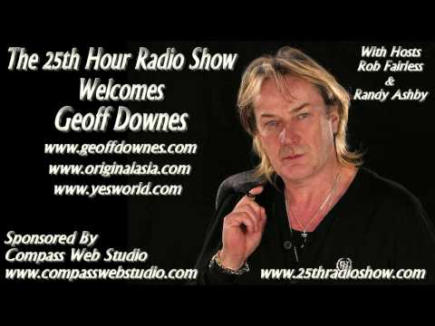 "Geoff Downes - Keyboardist/Songwriter - YES - ASIA - The Buggles - ""The 25th Hour Radio Show"""