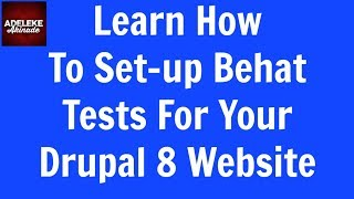 Learn How To Set-up Behat Tests For Your Drupal 8 Website