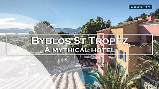 The Byblos in Saint-Tropez: a mythical hotel!