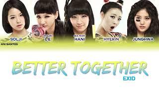 EXID (이엑스아이디) - Better Together (하나 보단 둘) - Lyrics (Color Co…