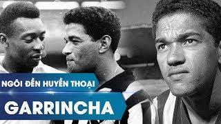 Ngôi đền huyền thoại | Mané Garrincha