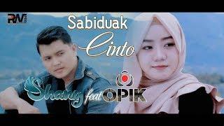 Download POP MINANG TERBARU - OPIK feat SHANY  - SABIDUAK CINTO (Official Music Video)