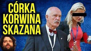 Córka Janusza Korwin Mikke Skazana - Komentator