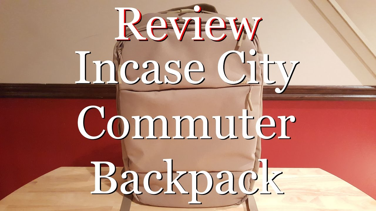 ad1338145552 Review  Incase City Commuter Backpack (2017) - YouTube