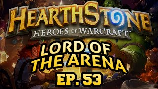 Hearthstone: Lord of the Arena - Episode 53
