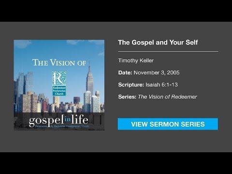 The Gospel and Your Self – Timothy Keller [Sermon]