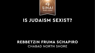 Is Judaism Sexist? - Rebbetzin Fruma Schapiro