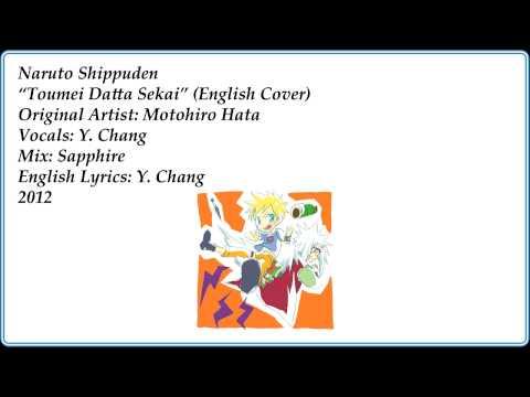 Toumei Datta Sekai  NARUTO SHIPPUDEN English   Y Chang