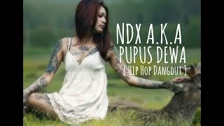 NDX AKA - Pupus ( Hip Hop Dangdut ) Mp3